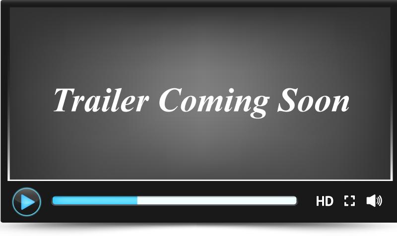 Trailer Coming Soon