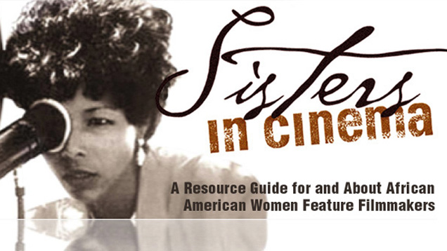 The History And Success Of Black Women Filmmakers Of Africa And The African Diaspora