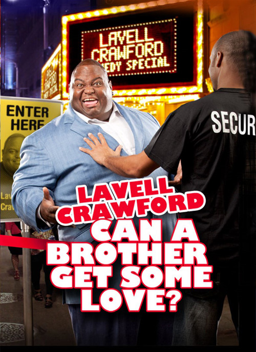 LavellCrawfordCanaBrotherGetSomeLove-2011-poster